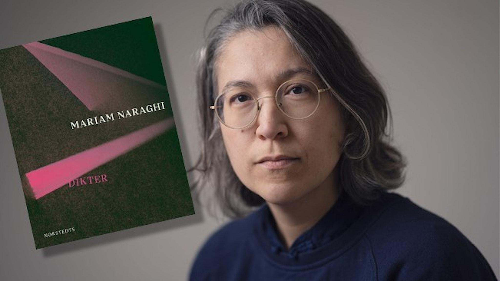 """Porträtt av författare Mariam Naraghi framför neutral bakgrund. Infällt är omslaget till hennes bok """"Dikter""""."""