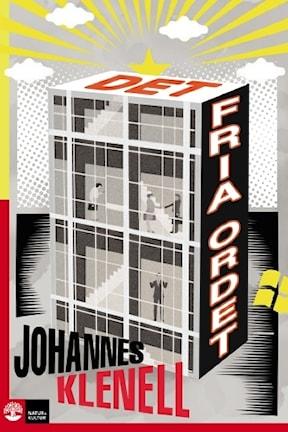 Johannes Klenells satiriska nyckelroman. Bild: Natur & Kultur