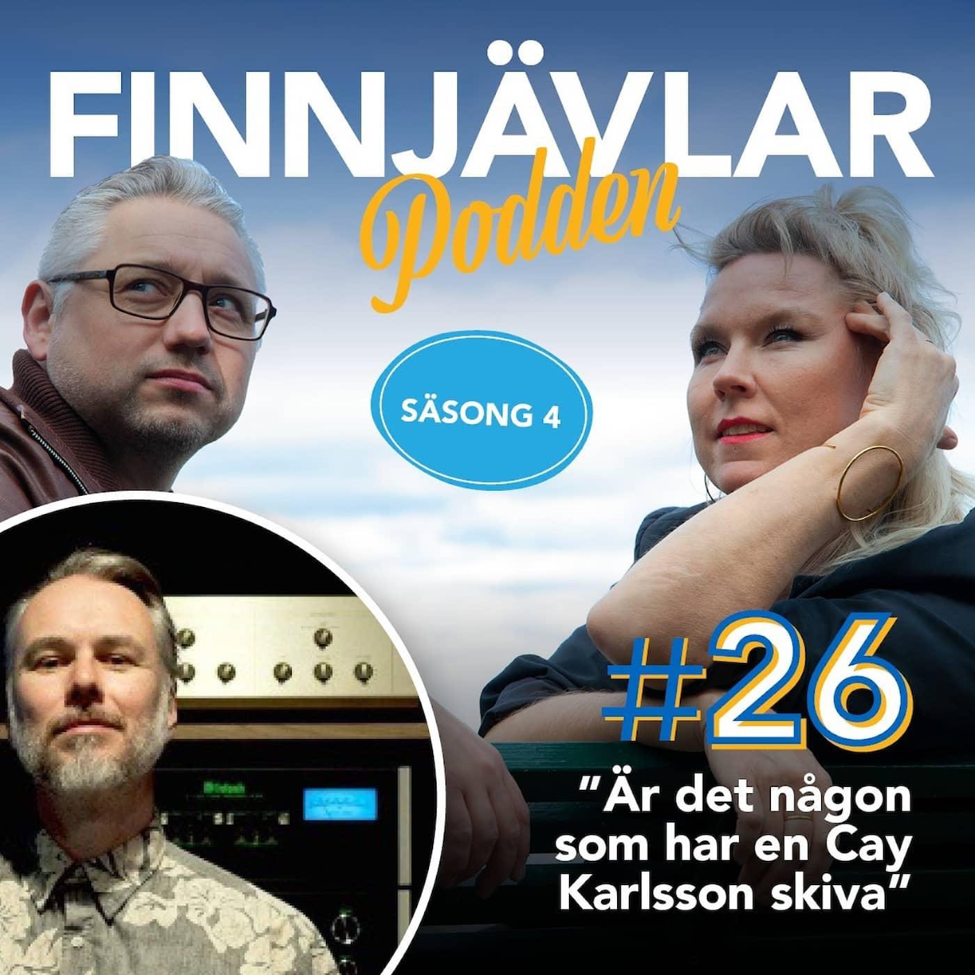"""Finnjävlarpodden #26 """"Är det någon lyssnare som har Cay Karlsson-skivan O'Cay så köper jag den!"""""""