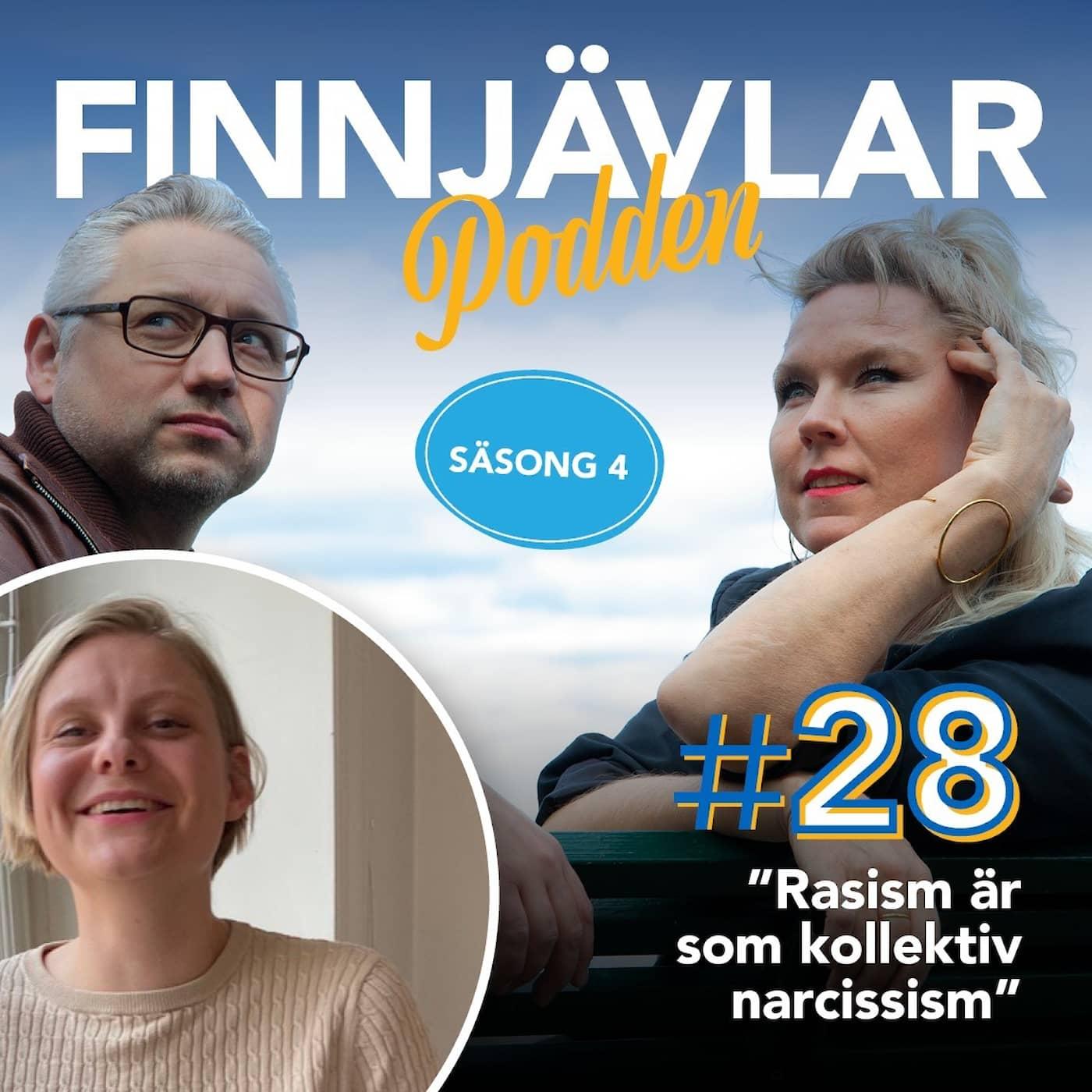 """Finnjävlarpodden #28 """"Rasism är som kollektiv narcissism"""""""