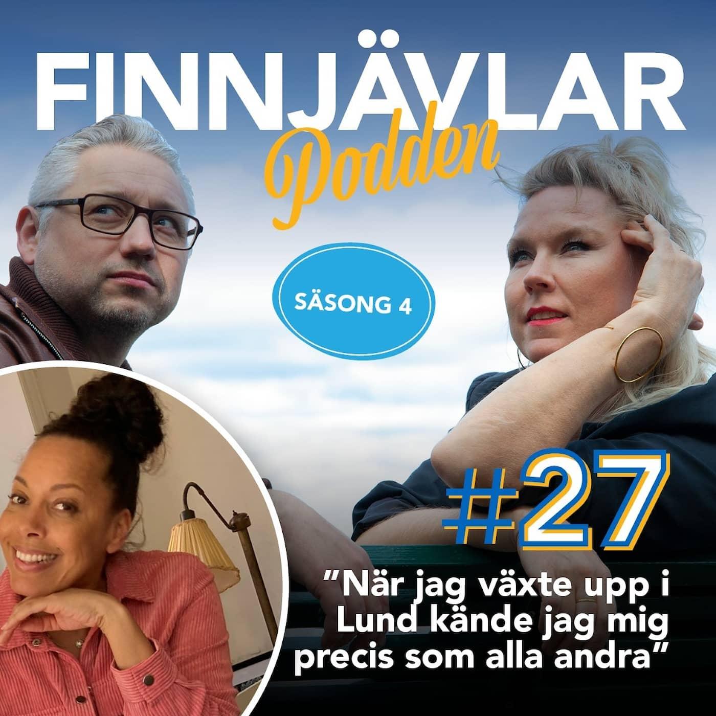 """Finnjävlarpodden #27 """"När jag växte upp i Lund kände jag mig precis som alla andra trots mitt ursprung"""""""