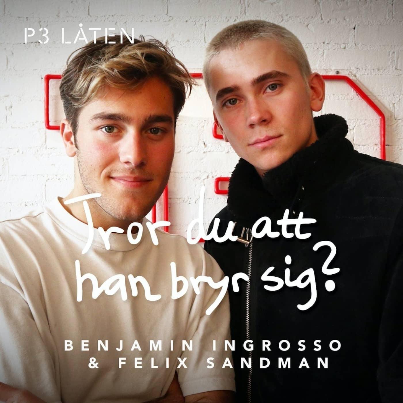 PODDTIPS: P3 Låten Benjamin Ingrosso & Felix Sandman
