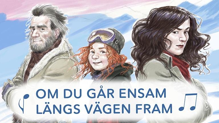 """Gunnvald, Tonje och Heidi. På bilden står det sångtexten """"Om du går ensam längs vägen fram"""""""