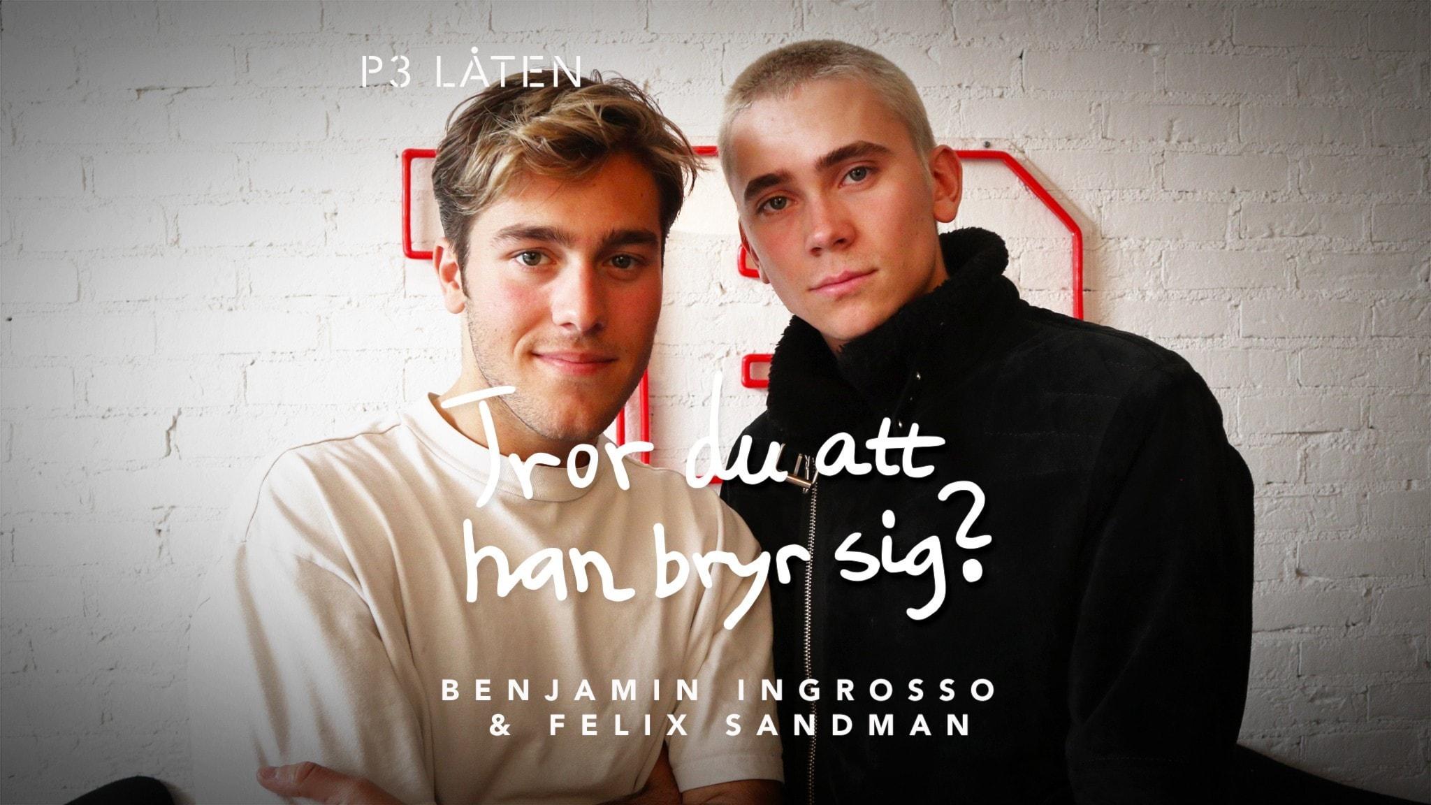 Benjamin Ingrosso & Felix Sandman - Tror du att han bryr sig