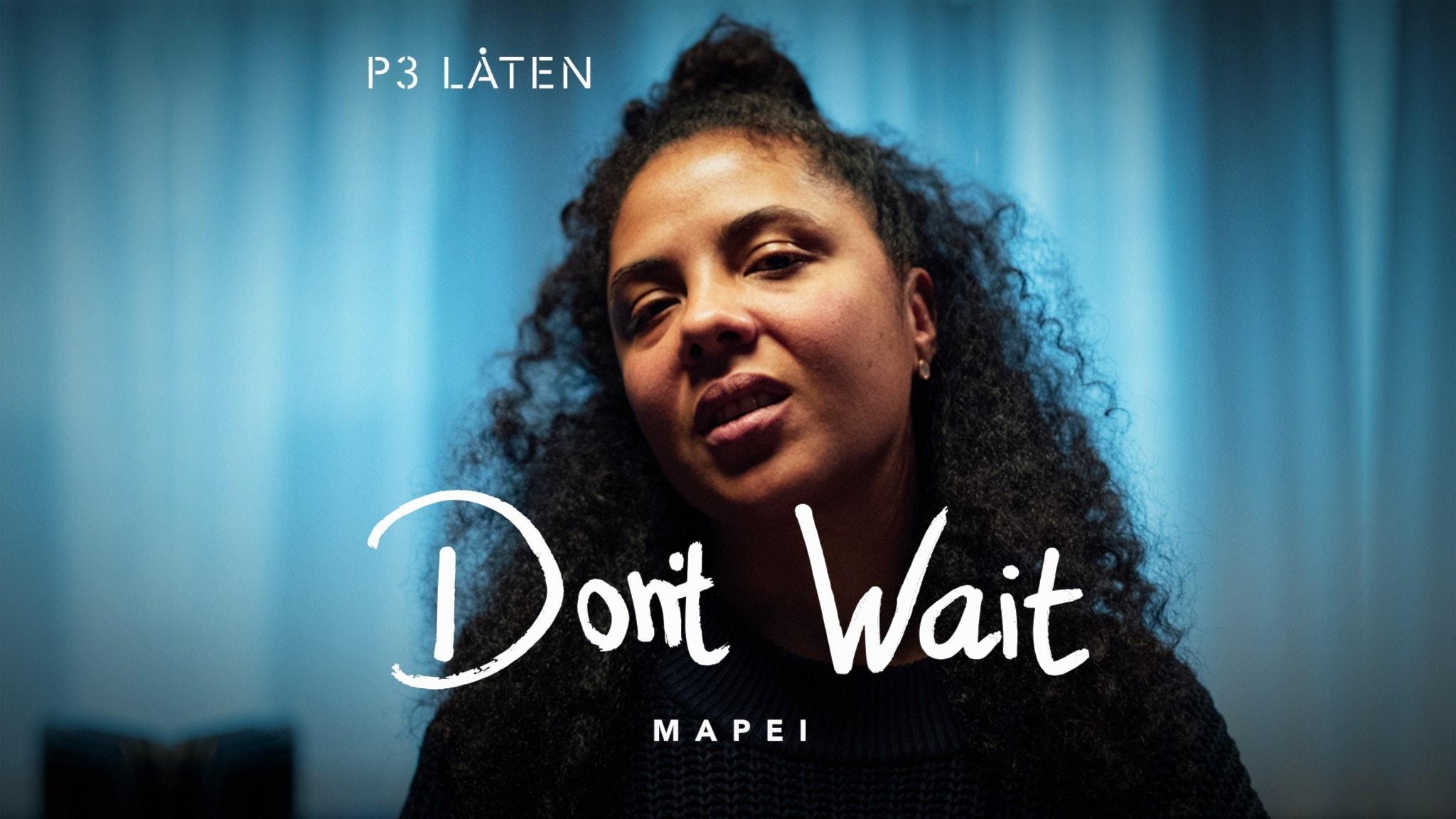 Mapei - Don't Wait