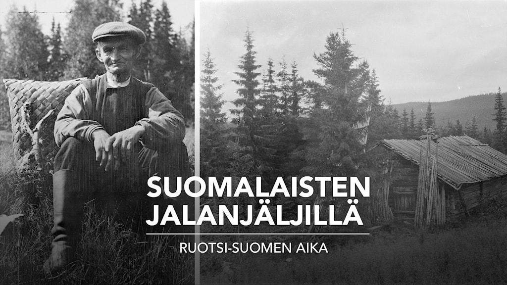kaksi mustavalkoista valokuvaa Värmlannista, toisessa istumassa vanha mies tuohireppu selässä, toisessa kuvassa on metsäsuomalaissauna