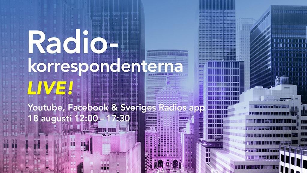 """Inbjudan till evenemanget """"Förstå världen"""" med Sveriges Radios korrespondenter"""