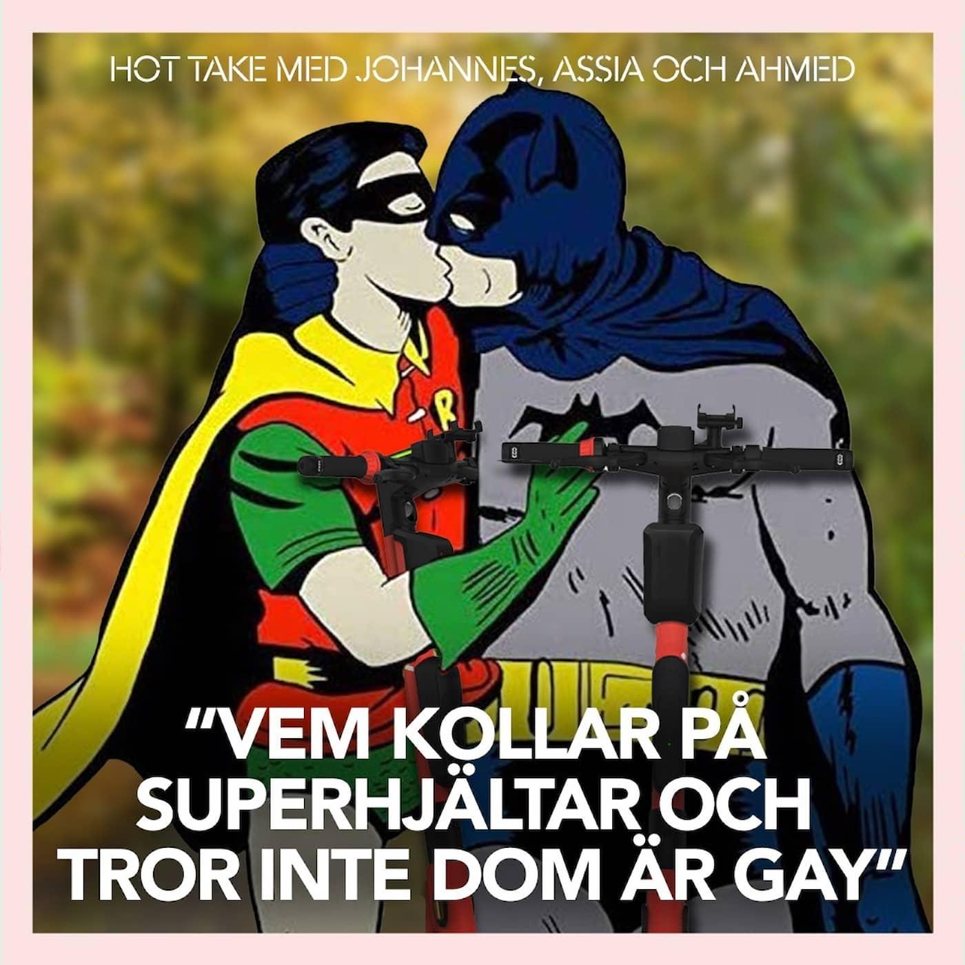 """""""Vem kollar på superhjältar och tror INTE dom är gay?"""""""