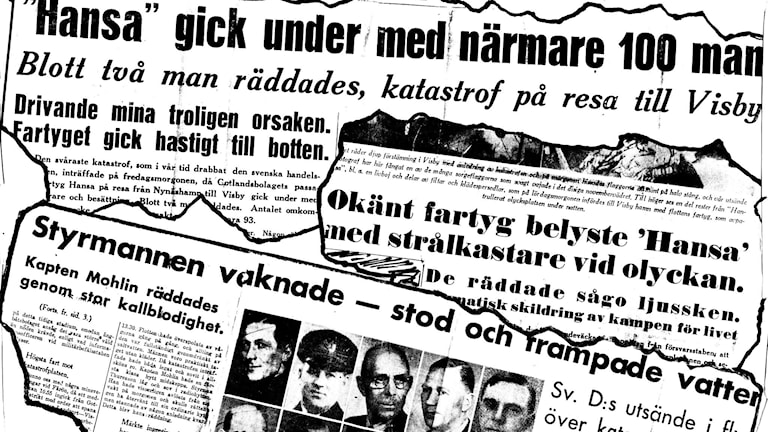 Tidningsrubriker från olika dags och -morgontidningar om fartygsolyckan med Ångfartygsaktiebolaget Gotlands passagerarfärja S/S Hansa som förliste 44 km norr om Visby efter att ha torpederats av den Sovjetiska ubåten L21 på sin färd från Nynäshamn till Visby på morgonen 24 november 1944. Endast två personer av 86 passagerare och besättningsmän överlevde färjekatastrofen. Fotokollage: TT