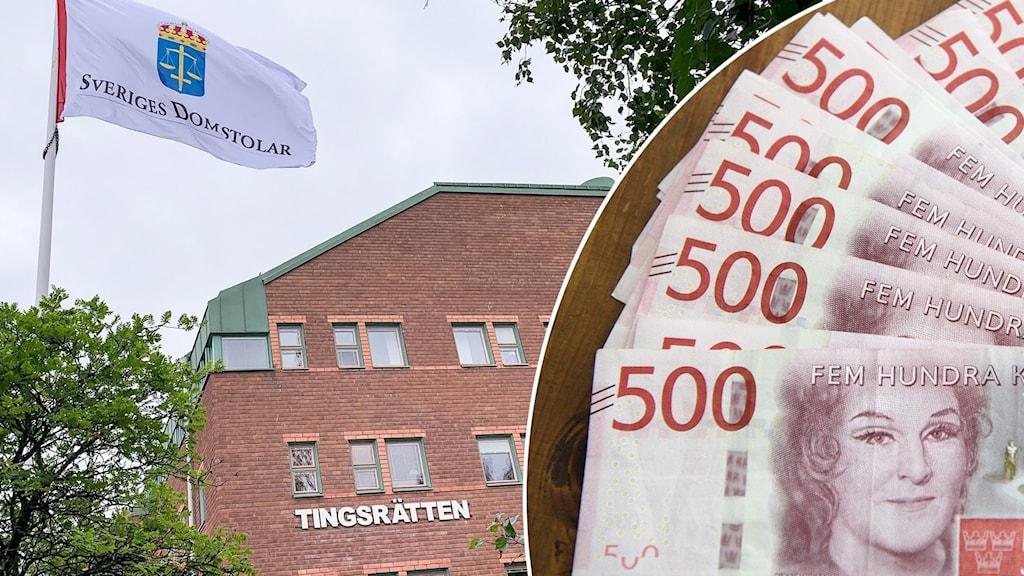 """Två bilder: En tegelbyggnad och en flagga där det står """"Sveriges Domstolar"""". Samt flera 500-kronorssedlar som ligger på ett bord."""