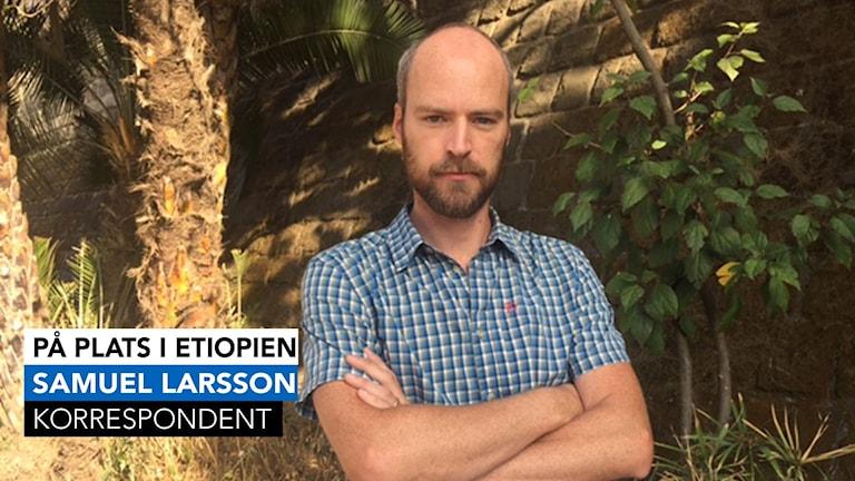 Ekots Afrikakorrespondent, Samuel Larsson.