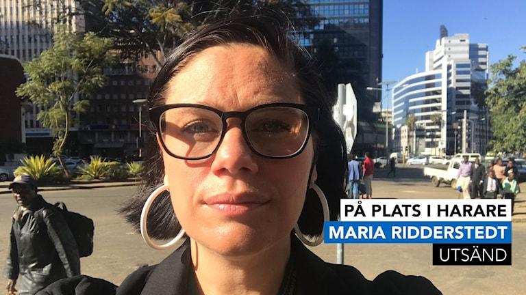 Maria Ridderstedt är Sveriges Radios utsända i Zimbabwe.