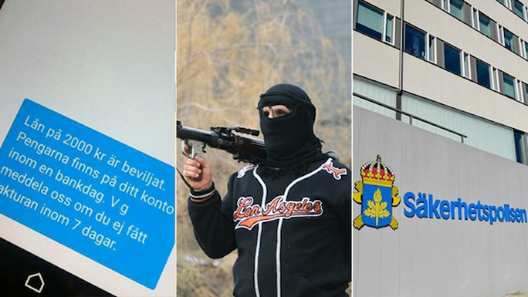 Tre bilder, ett sms där någon fått ett lån beviljat, en maskerad man med ett gevär, Säkerhetspolisens skylt.