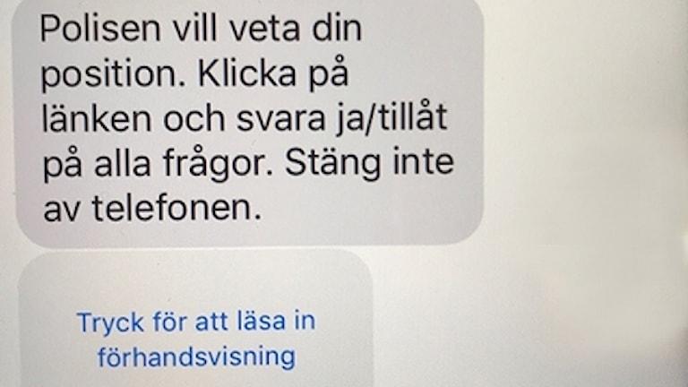 """""""Polisen vill veta din position"""", står det i ett falskt SMS som just nu sprids."""