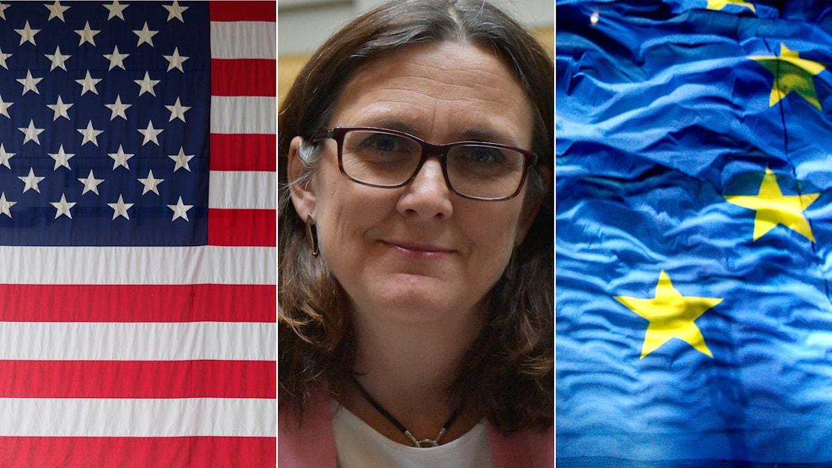 EU:s handelskommissionär Cecilia Malmström i mitten, EU:s flagga till vänster och USA:s flagga till höger.