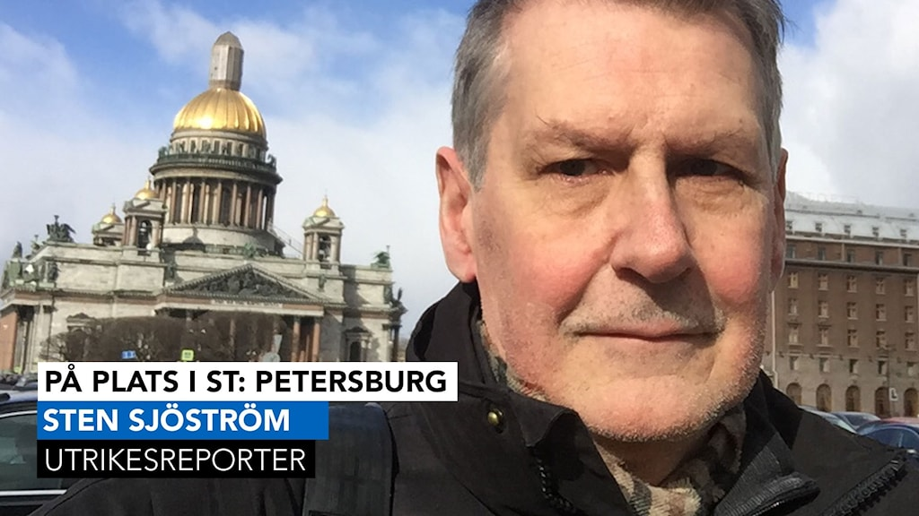 Ekots utrikesreporter Sten Sjöström är på plats i S:t Petersburg.