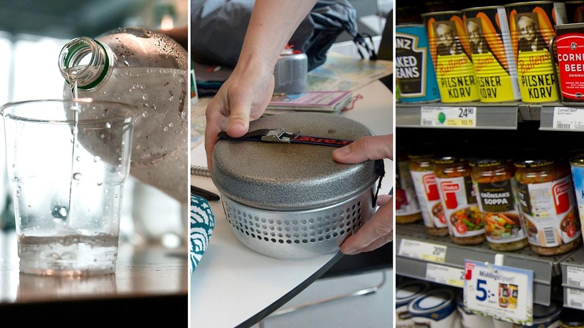 Se till att ha vatten, stormkök och konserver hemma.
