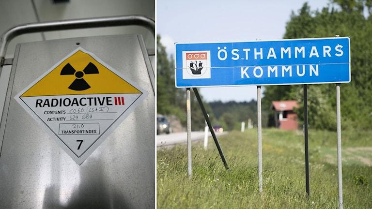 En varningsskylt för radioaktivitet och en skylt som det står Östhammars kommun på.