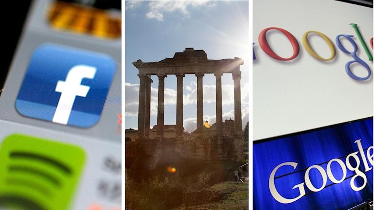 Genrebild på Facebook och Google samt Forum Romanum i Rom. Foto: Paul Sakuma/Janerik Henriksson/Martina Holmberg/TT. Montage: Sveriges Radio.