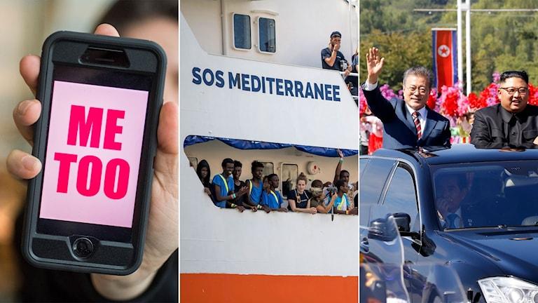 Mobil med texten Metoo, fartyget Aquarius som hjälper migranter på Medelhavet och Syd- och Nordkoreas ledare.