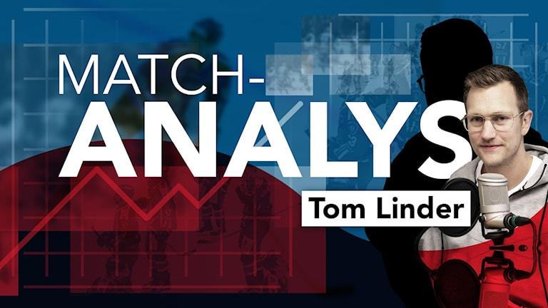 "Texten ""Matchanalys"" och Tom Linder."