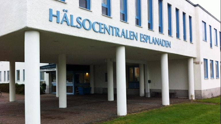 Esplanadens hälsocentral. Foto: Nick Näslund/Sveriges Radio.