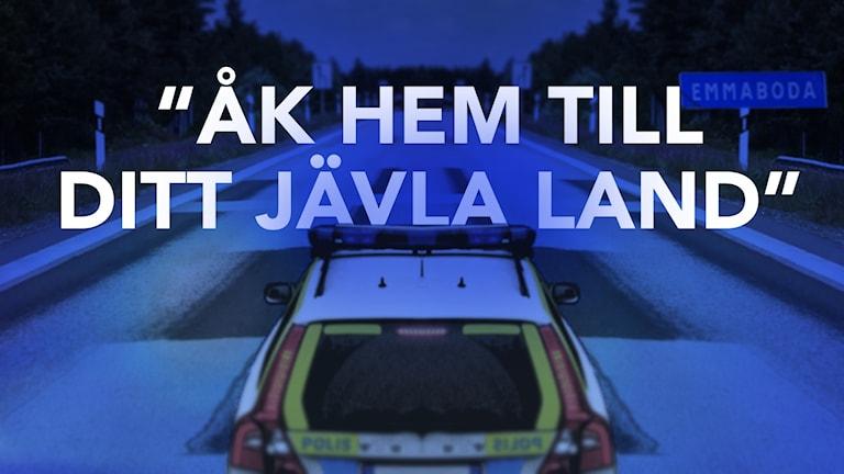 """Polisbil och texten """"Åk hem till ditt jävla land""""."""