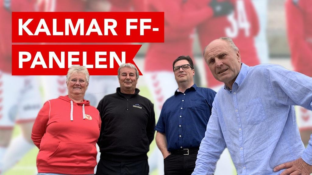 """En kvinna och tre män står uppställda och tittar in i kameran. Texten """"Kalmar FF-panelen"""" i bakgrunden."""