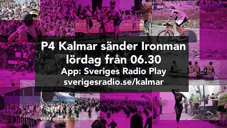 """Texten """"P4 Kalmar sänder Ironman""""."""