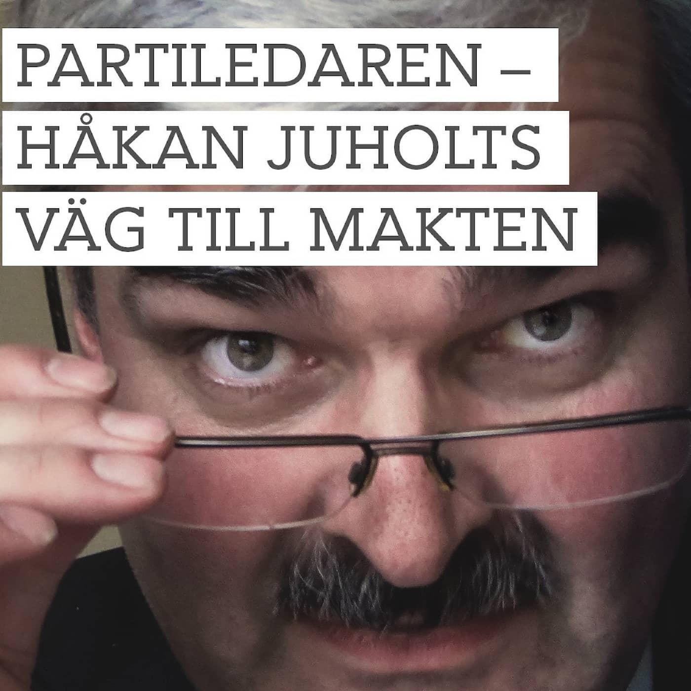 Partiledaren – Håkan Juholts väg till makten