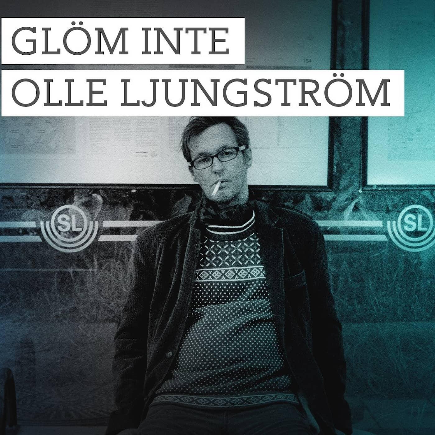 Glöm inte Olle Ljungström