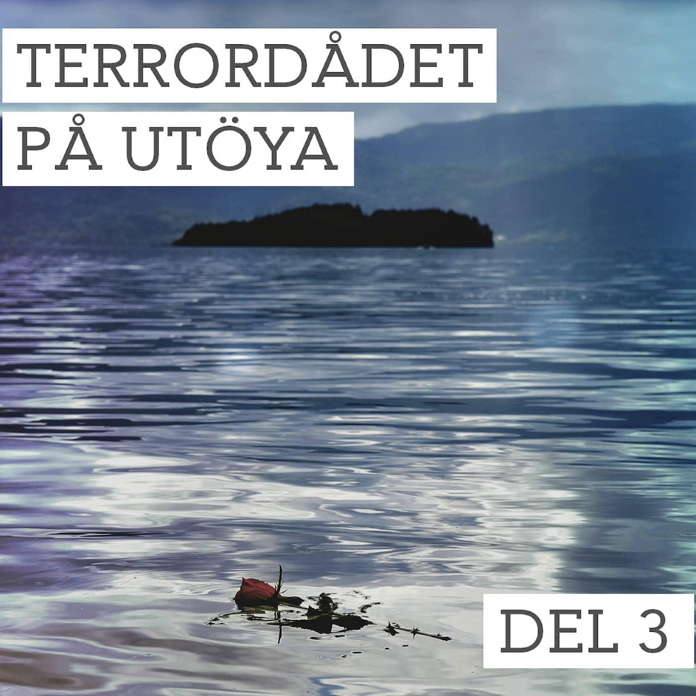 Del 3/3. Terrordådet på Utöya - Mardrömmen fortsätter