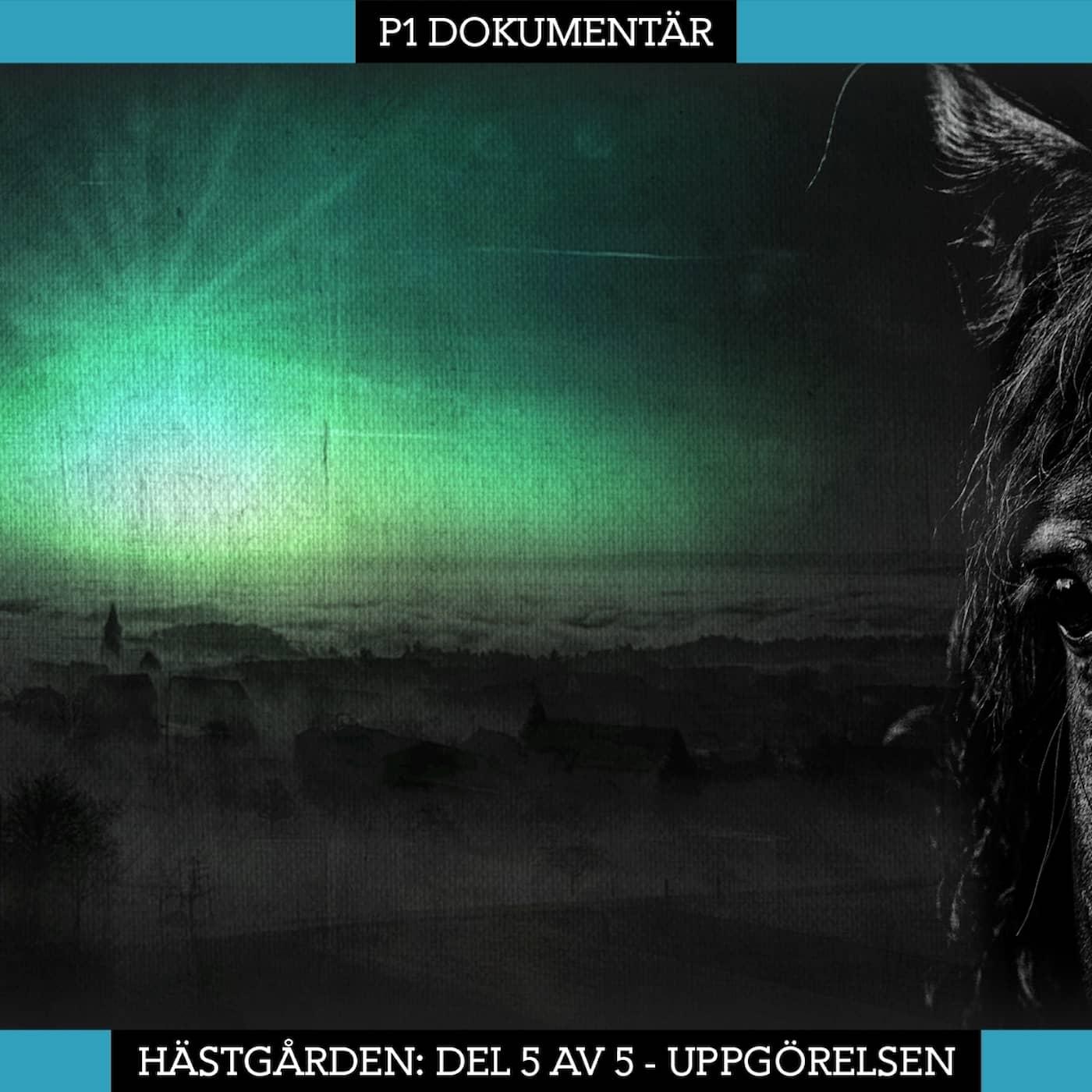 Del 5/5. Hästgården – Uppgörelsen