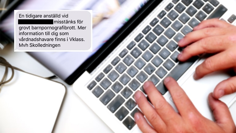 """Bildmontage. Händer på ett datortangentbord och en inklippt bild med texten: """"En tidigare anställd vid ... misstänks för grovt barnpornografibrott. Mer information till dig som vårdnadshavare finns i Vklass. Mvh Skolledningen."""