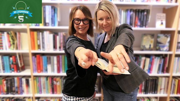Pernilla Arvidsson och Rebecka Montelius.
