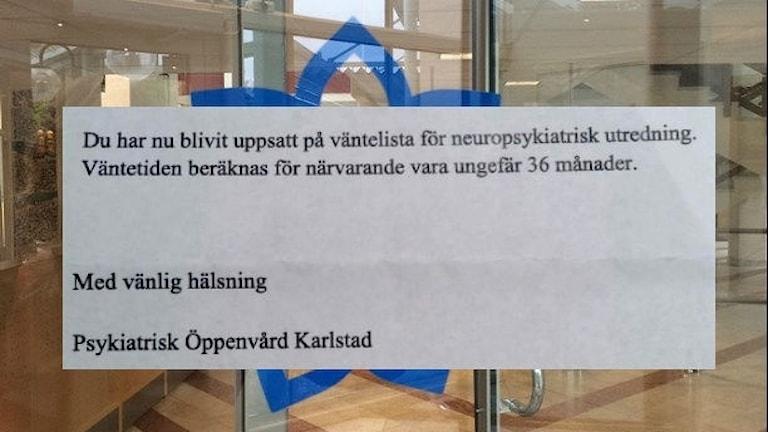 """brev där det står"""" Du har nu blivit uppsatt på väntelista för neuropsykiatrisk utredning. Väntetiden beräknas för närvarande vara ungefär 36 månader. Med vänlig hälsning Psykiatrisk öppenvård Karlstad"""""""