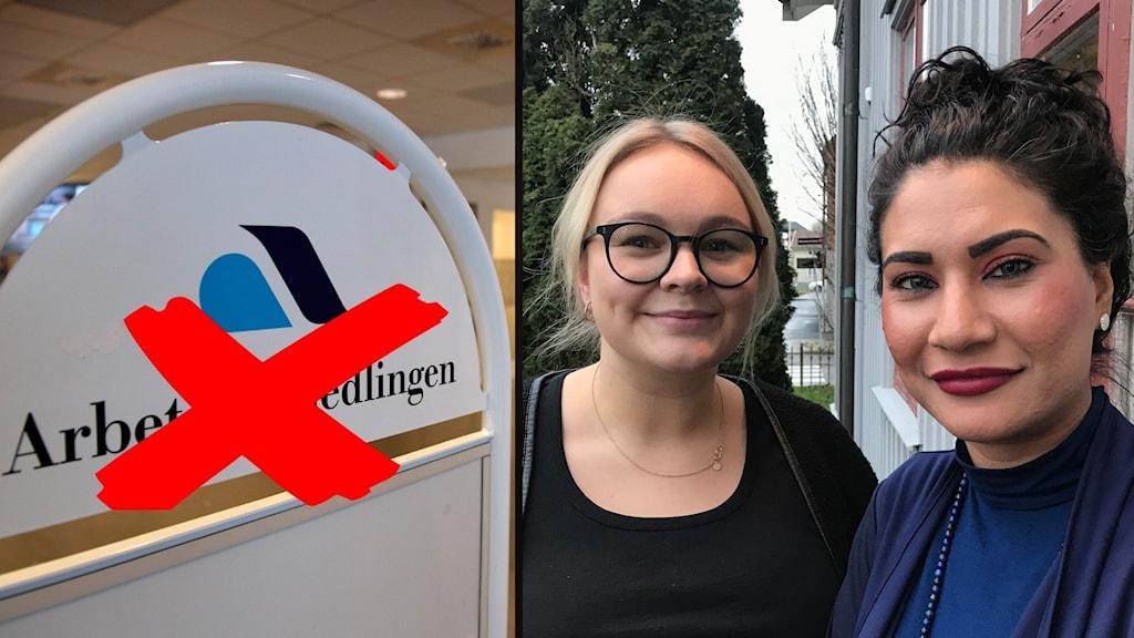 En skylt med Arbetsförmedlingen med ett rött kryss på. Två unga kvinnor.