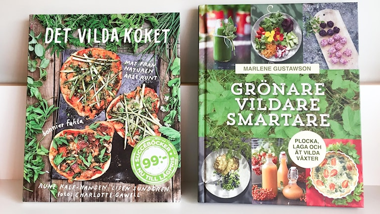 Två böcker om vad man kan äta i naturen: Det vilda köket och Grönare vildare smartare.
