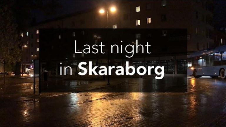 Last night in Skaraborg