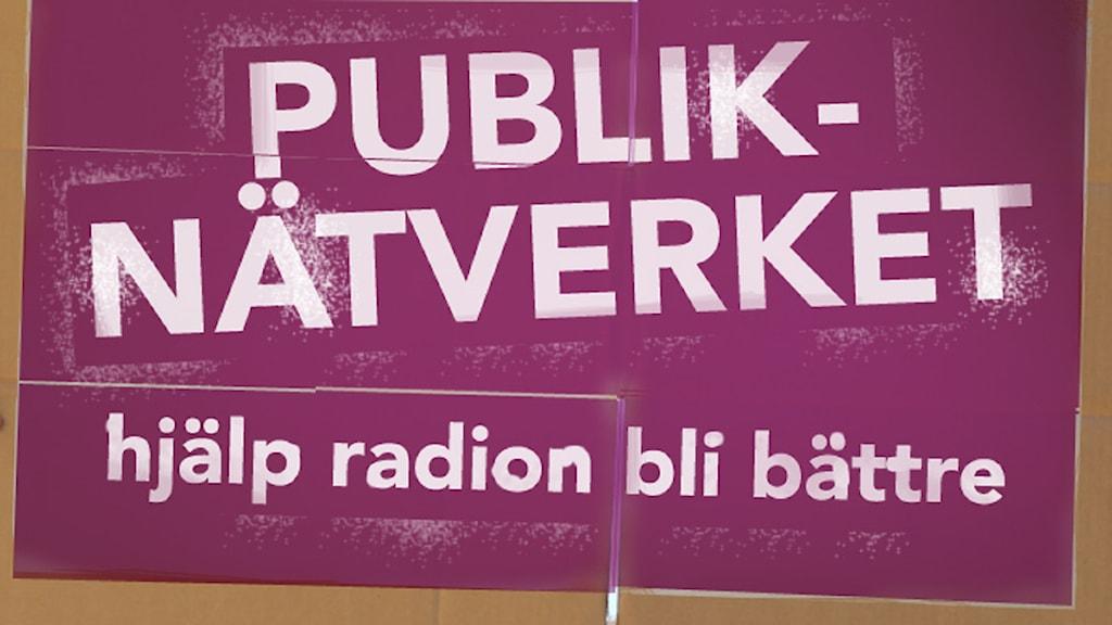 Skylt: Publiknätverket - hjälp radion bli bättre