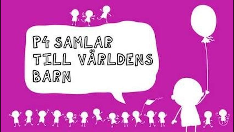 P4 samlar till Världens barn. Källa: Sveriges Radio.